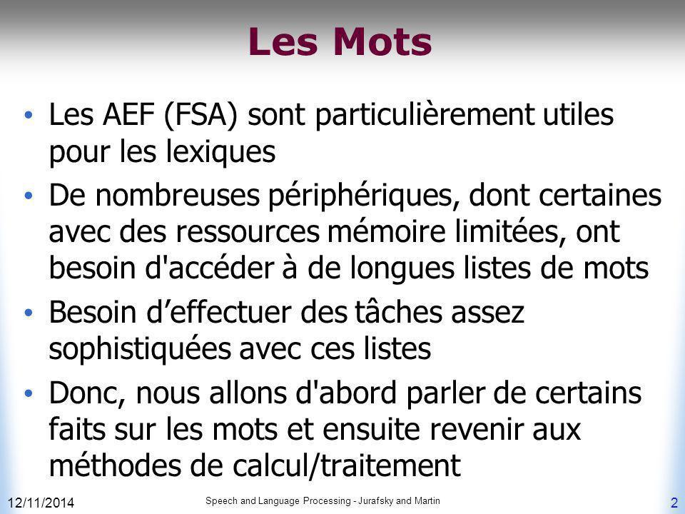 12/11/2014 Speech and Language Processing - Jurafsky and Martin 33 Ambiguité Quelle est la meilleure analyse (segmentation) de Unionizable Union-ize-able.