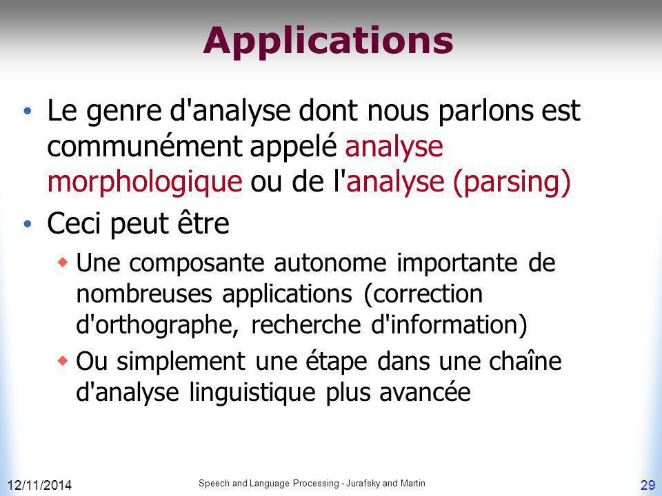 12/11/2014 Speech and Language Processing - Jurafsky and Martin 29 Applications Le genre d'analyse dont nous parlons est communément appelé analyse mo