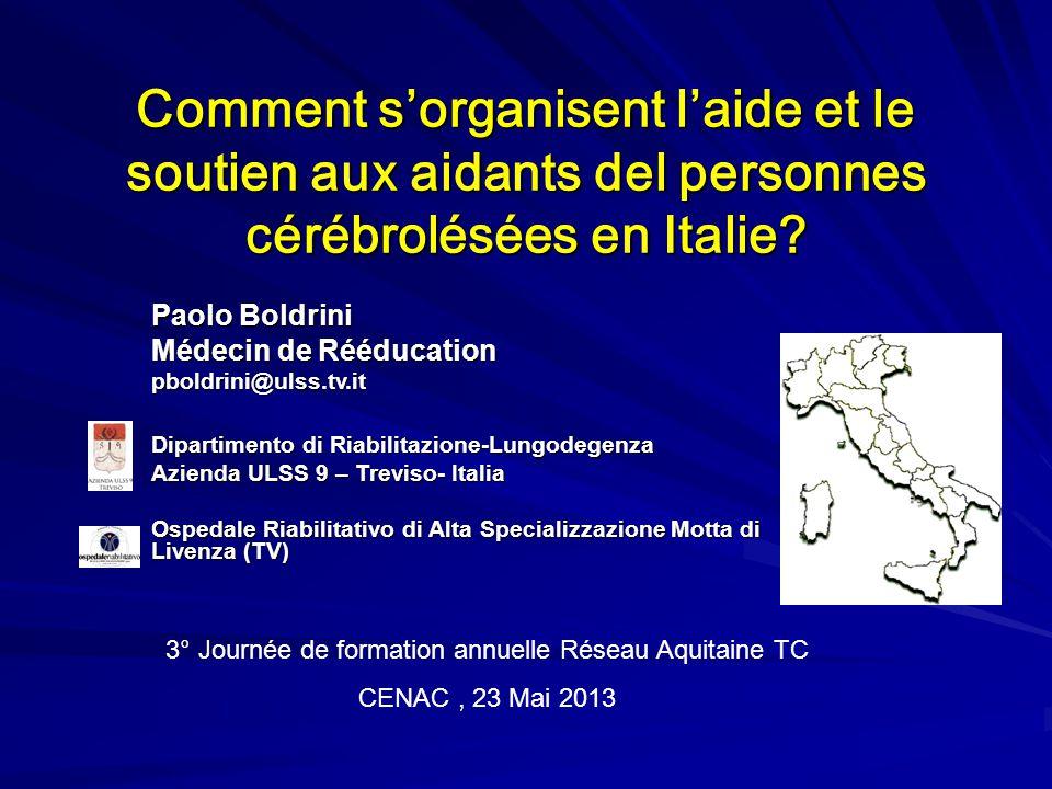 Comment s'organisent l'aide et le soutien aux aidants del personnes cérébrolésées en Italie.