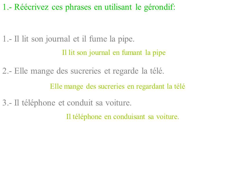 2.- Réécrivez ces phrases en transformant les mots soulignés en gérondif: 1.- Méfie-toi à l'atterrissage, la manoeuvre est délicate.