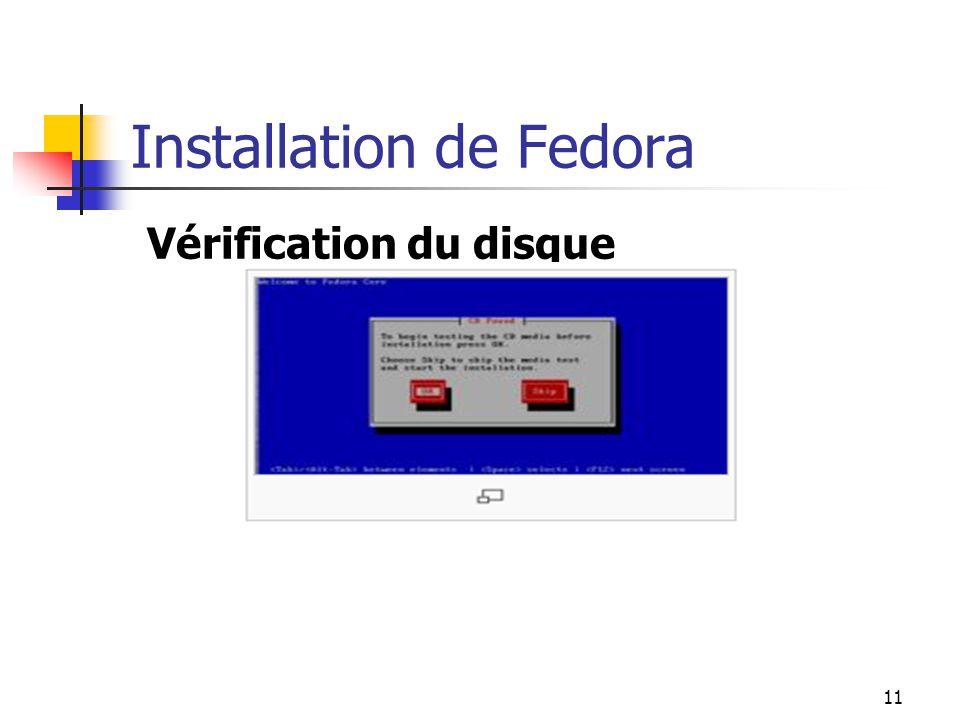 11 Installation de Fedora Vérification du disque