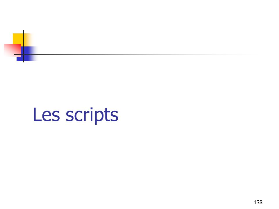 138 Les scripts