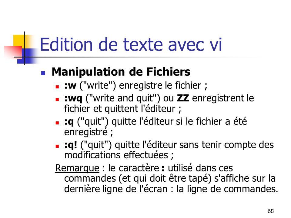 68 Edition de texte avec vi Manipulation de Fichiers :w (