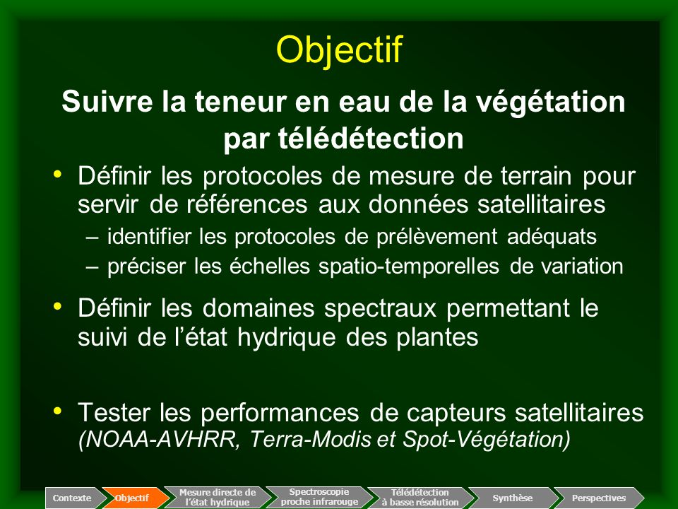 Objectif Définir les protocoles de mesure de terrain pour servir de références aux données satellitaires –identifier les protocoles de prélèvement adé
