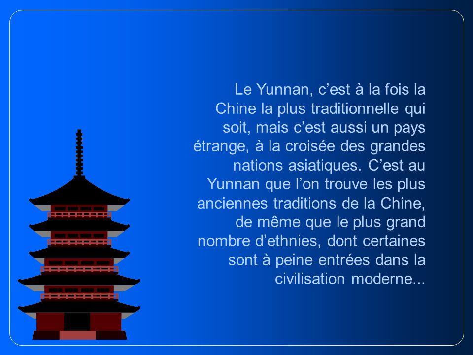 Le Yunnan, c'est à la fois la Chine la plus traditionnelle qui soit, mais c'est aussi un pays étrange, à la croisée des grandes nations asiatiques.