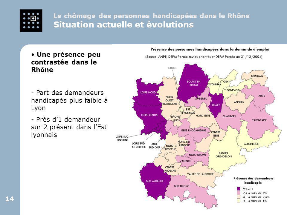 14 Une présence peu contrastée dans le Rhône - Part des demandeurs handicapés plus faible à Lyon - Près d'1 demandeur sur 2 présent dans l'Est lyonnai
