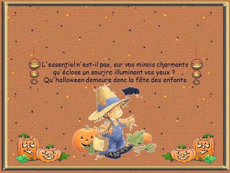 Amusez-vous, petits, soyez toujours contents, Fées ou sorcières gentilles, en ce jour d halloween, sont là pour vous gâter avec l aide des parents,