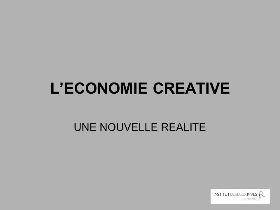 L'ECONOMIE CREATIVE UNE NOUVELLE REALITE
