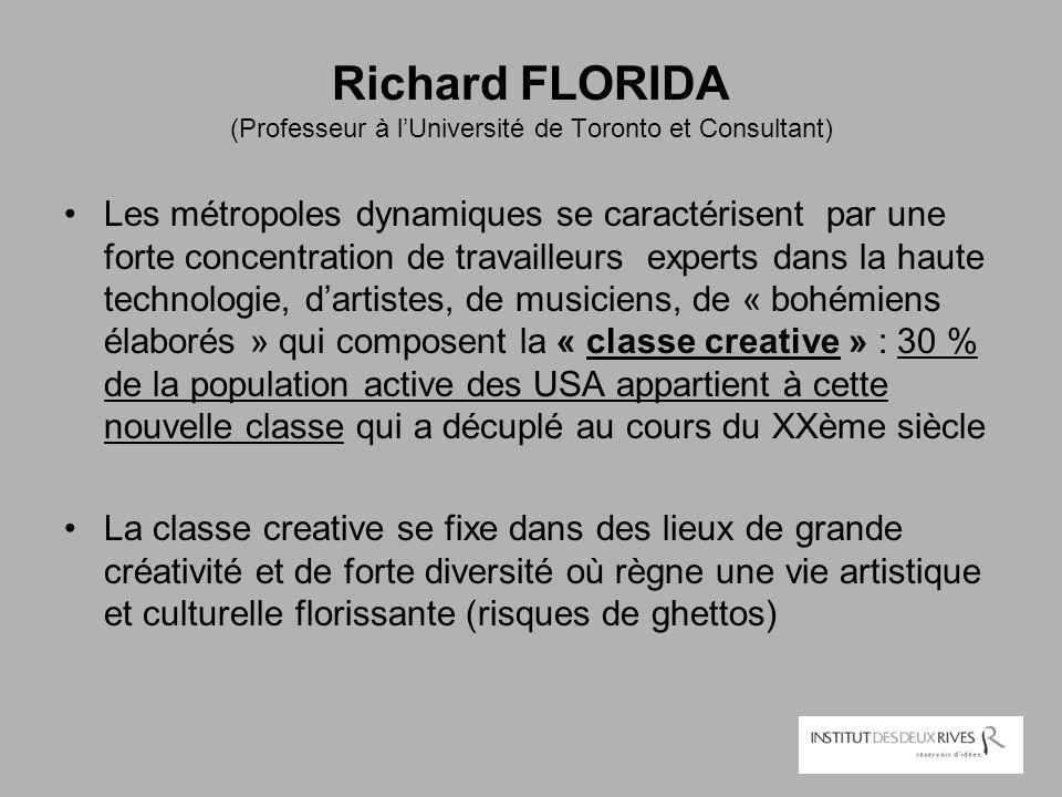 Richard FLORIDA (Professeur à l'Université de Toronto et Consultant) Les métropoles dynamiques se caractérisent par une forte concentration de travail