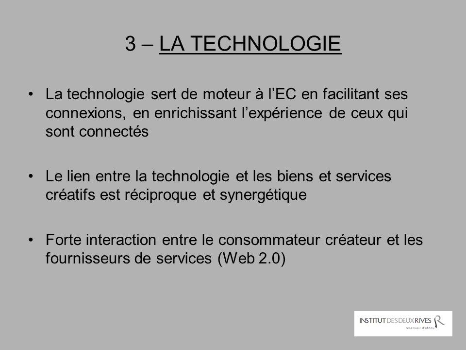 3 – LA TECHNOLOGIE La technologie sert de moteur à l'EC en facilitant ses connexions, en enrichissant l'expérience de ceux qui sont connectés Le lien