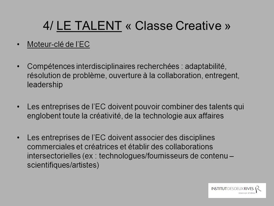 4/ LE TALENT « Classe Creative » Moteur-clé de l'EC Compétences interdisciplinaires recherchées : adaptabilité, résolution de problème, ouverture à la