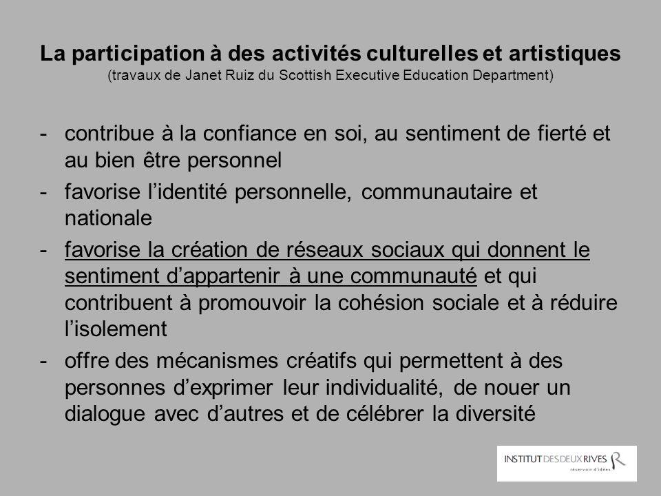 La participation à des activités culturelles et artistiques (travaux de Janet Ruiz du Scottish Executive Education Department) -contribue à la confian