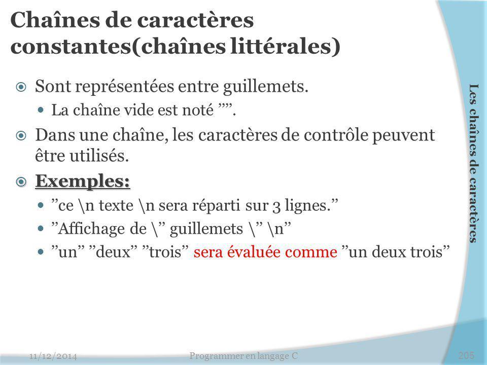 Chaînes de caractères constantes(chaînes littérales)  Sont représentées entre guillemets.