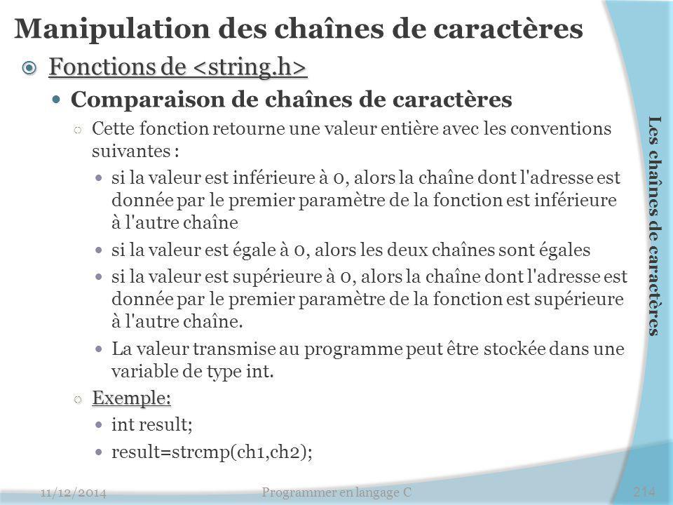 Manipulation des chaînes de caractères  Fonctions de  Fonctions de Comparaison de chaînes de caractères ○ Cette fonction retourne une valeur entière