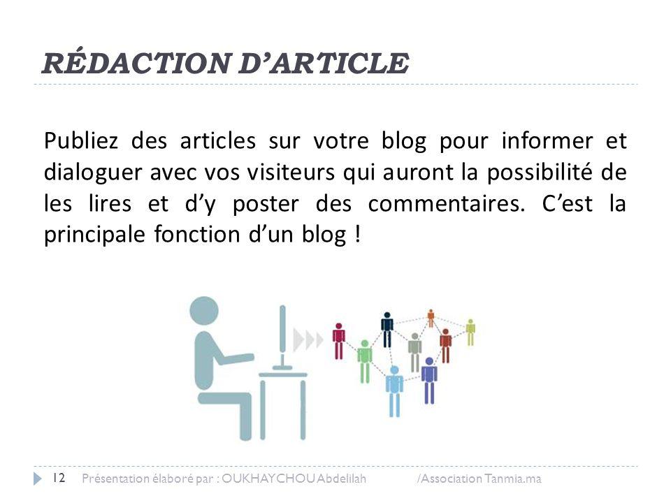 RÉDACTION D'ARTICLE Publiez des articles sur votre blog pour informer et dialoguer avec vos visiteurs qui auront la possibilité de les lires et d'y po