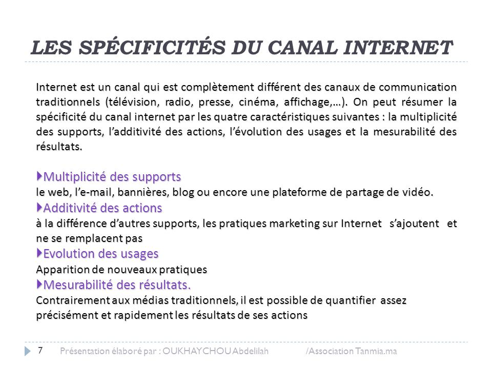 LES SPÉCIFICITÉS DU CANAL INTERNET Internet est un canal qui est complètement différent des canaux de communication traditionnels (télévision, radio,