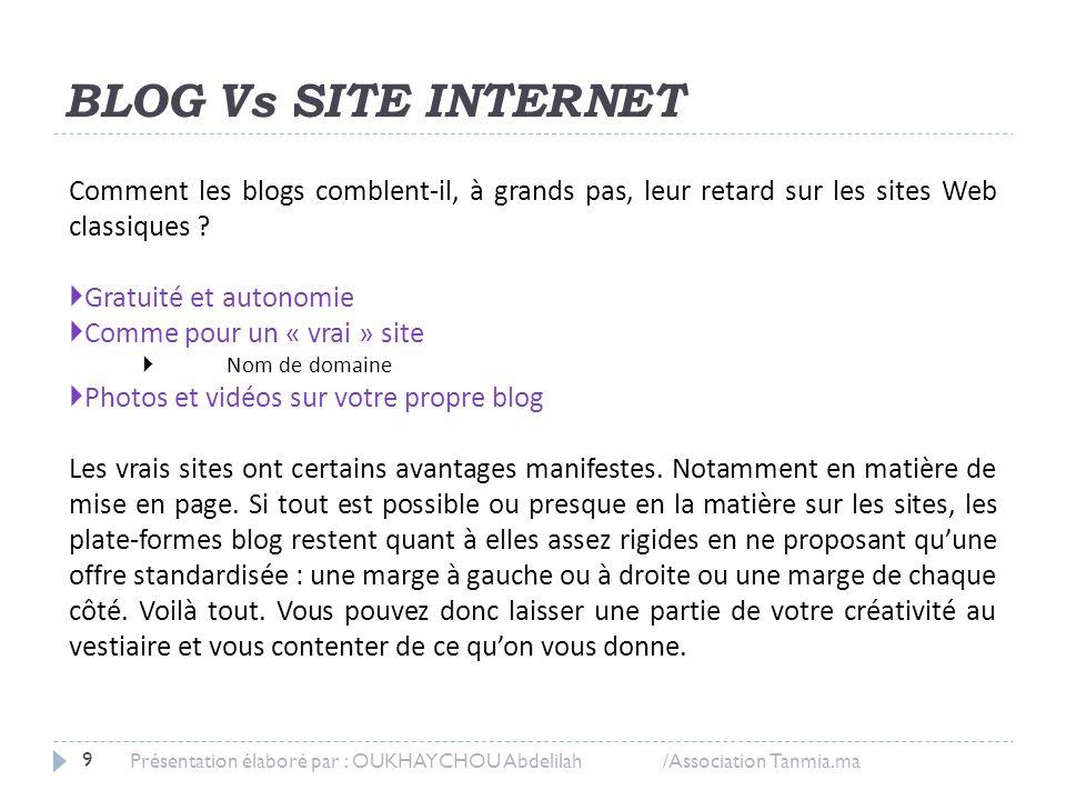 BLOG Vs SITE INTERNET Comment les blogs comblent-il, à grands pas, leur retard sur les sites Web classiques ?  Gratuité et autonomie  Comme pour un