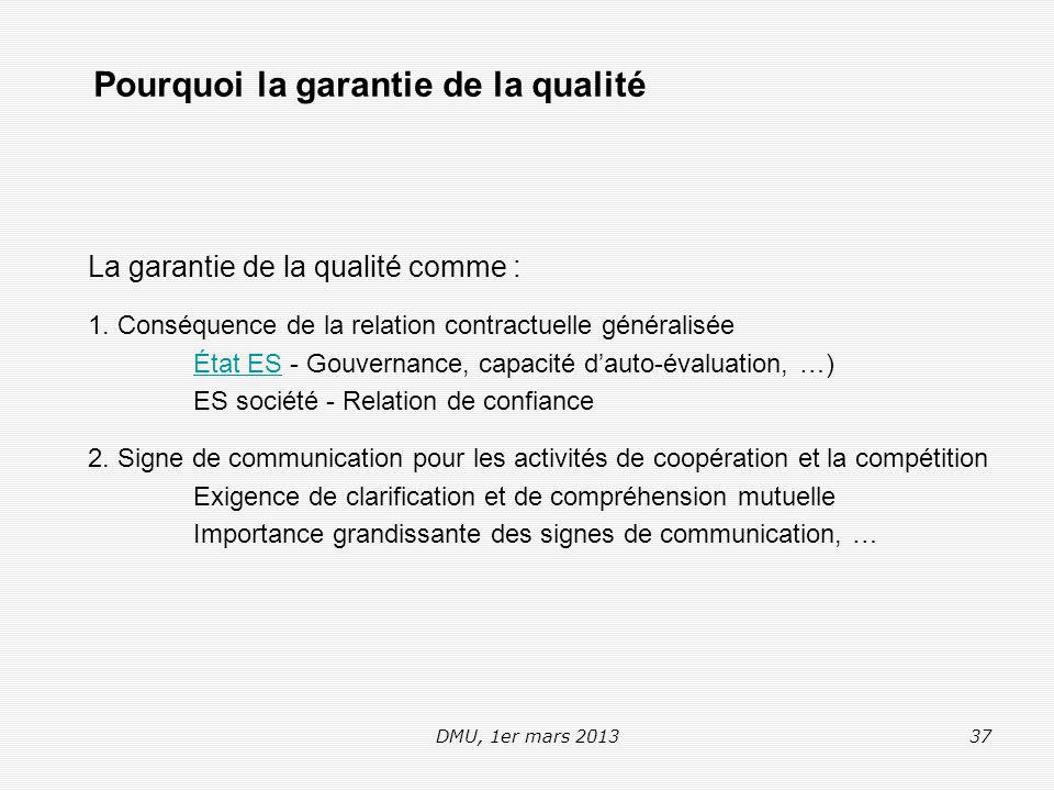 DMU, 1er mars 201337 La garantie de la qualité comme : 1.