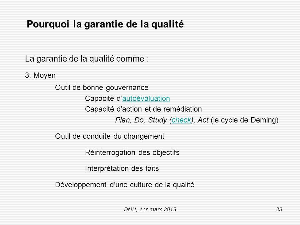 DMU, 1er mars 201338 La garantie de la qualité comme : 3.