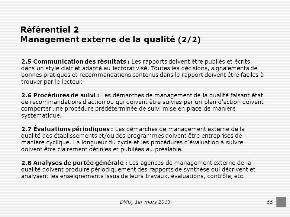 DMU, 1er mars 201355 2.5 Communication des résultats : Les rapports doivent être publiés et écrits dans un style clair et adapté au lectorat visé.