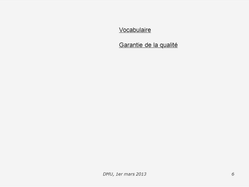 DMU, 1er mars 20136 Vocabulaire Garantie de la qualité
