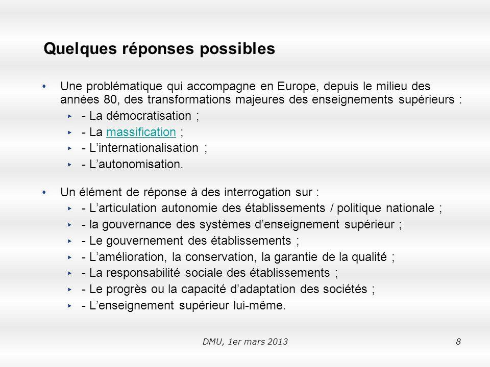 DMU, 1er mars 20138 Une problématique qui accompagne en Europe, depuis le milieu des années 80, des transformations majeures des enseignements supérieurs : ▸ - La démocratisation ; ▸ - La massification ;massification ▸ - L'internationalisation ; ▸ - L'autonomisation.