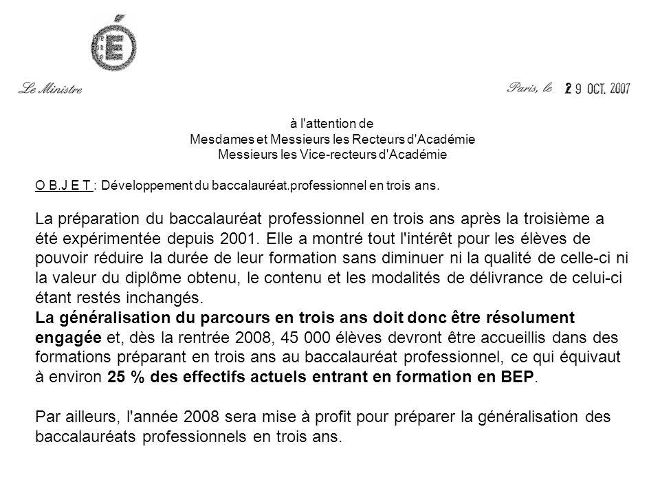 à l attention de Mesdames et Messieurs les Recteurs d Académie Messieurs les Vice-recteurs d Académie O B.J E T : Développement du baccalauréat.professionneI en trois ans.