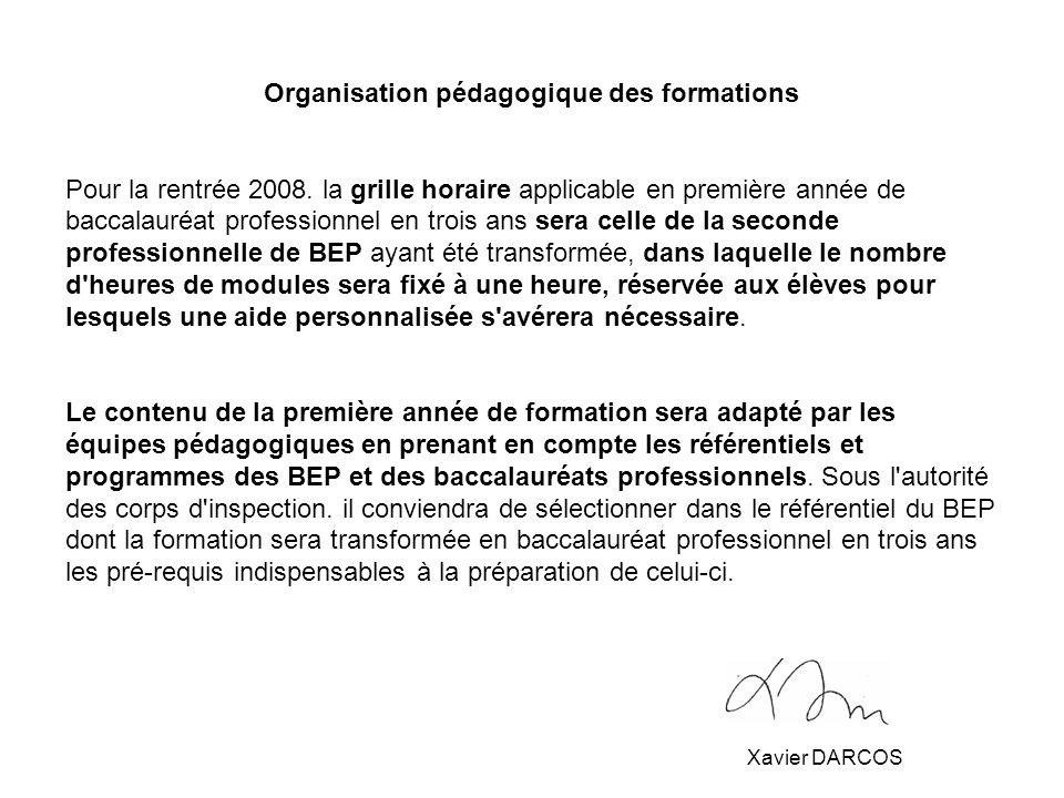 Organisation pédagogique des formations Pour la rentrée 2008.