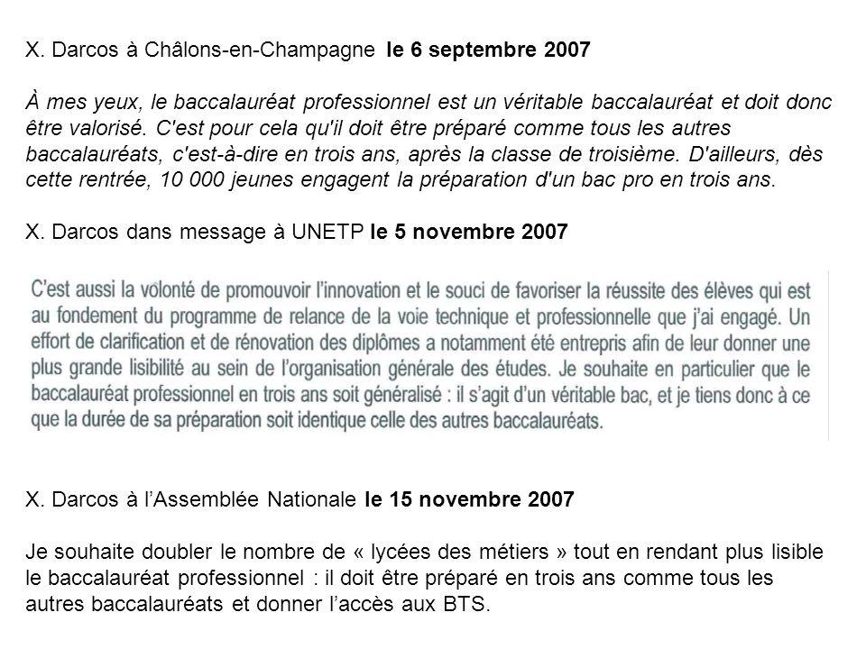 X. Darcos à Châlons-en-Champagne le 6 septembre 2007 À mes yeux, le baccalauréat professionnel est un véritable baccalauréat et doit donc être valoris