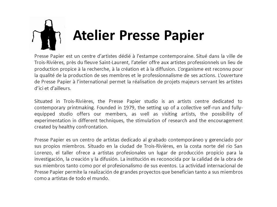 Presse Papier est un centre d'artistes dédié à l'estampe contemporaine. Situé dans la ville de Trois-Rivières, près du fleuve Saint-Laurent, l'atelier