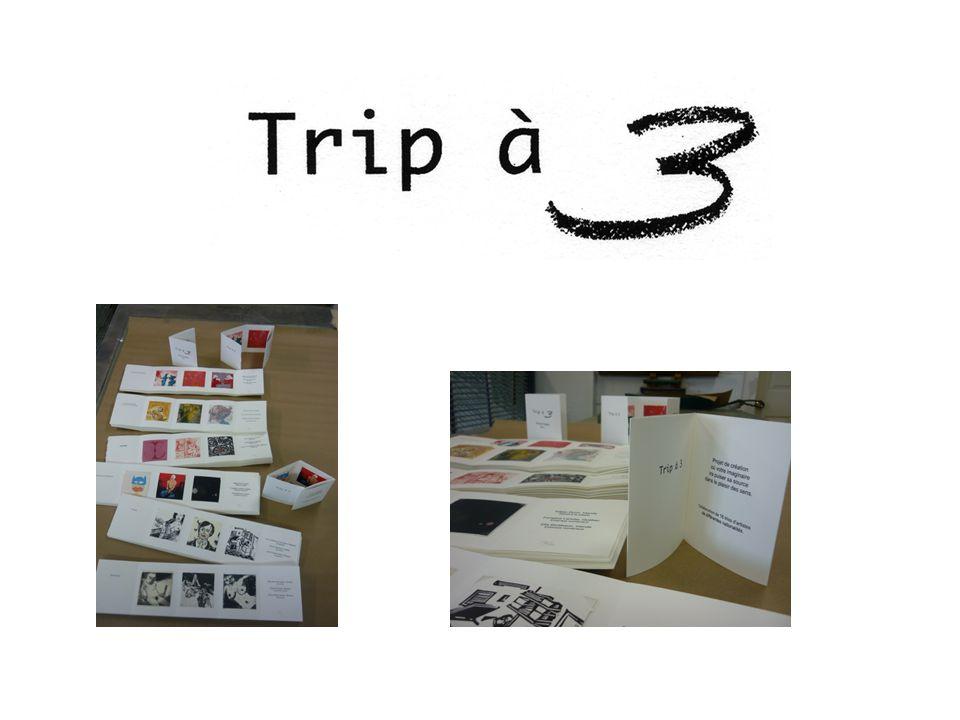 Trip à Trois Le projet Trip à Trois réunit 16 artistes membres de Presse Papier qui ont choisi d'inviter chacun deux artistes internationaux afin de créer ensemble un triptyque composé de petites estampes.