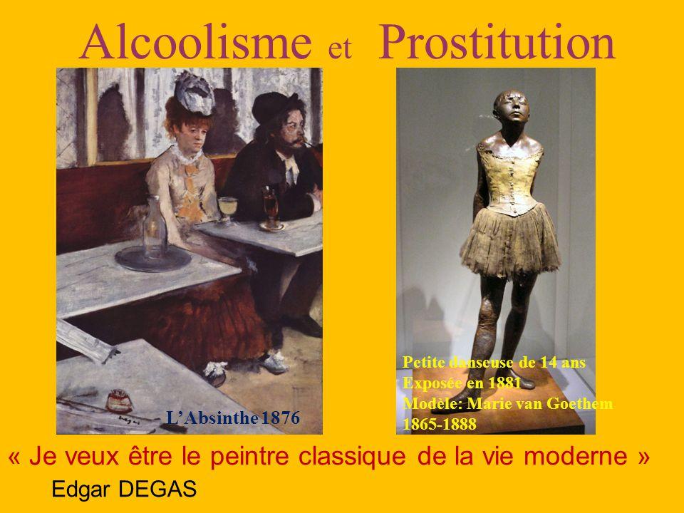 « Je veux être le peintre classique de la vie moderne » Edgar DEGAS L'Absinthe 1876 Petite danseuse de 14 ans Exposée en 1881 Modèle: Marie van Goethem 1865-1888 Alcoolisme et Prostitution