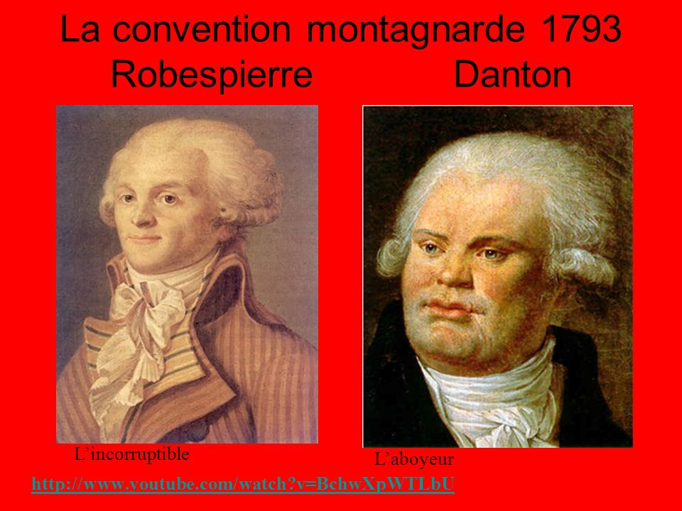 La convention montagnarde 1793 Robespierre Danton L'incorruptible L'aboyeur http://www.youtube.com/watch v=BchwXpWTLbU