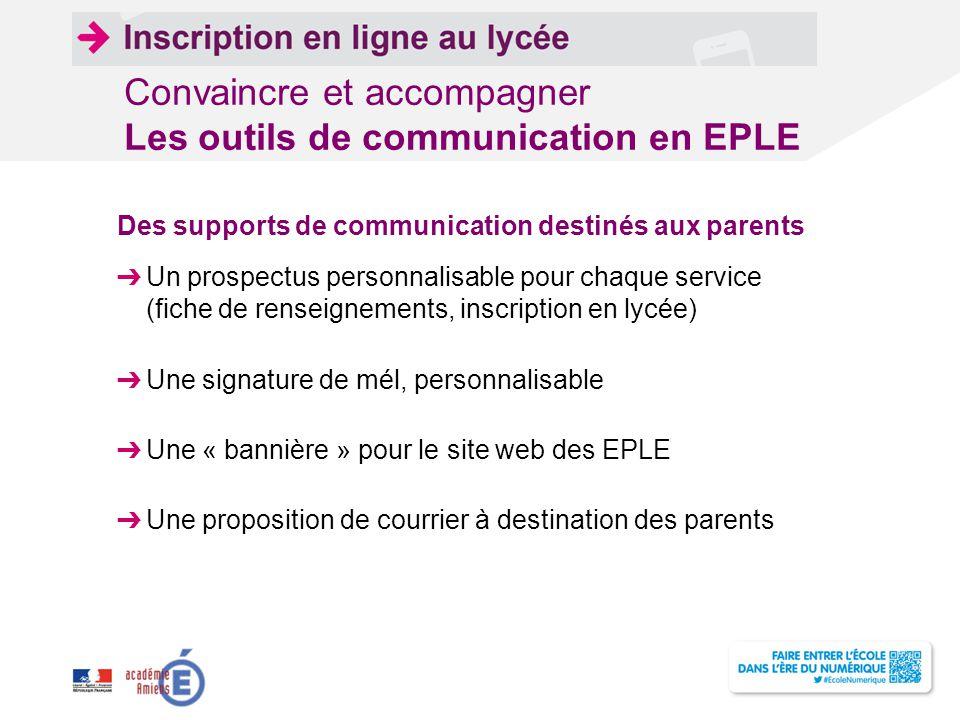 Convaincre et accompagner Les outils de communication en EPLE Des supports de communication destinés aux parents ➔ Un prospectus personnalisable pour