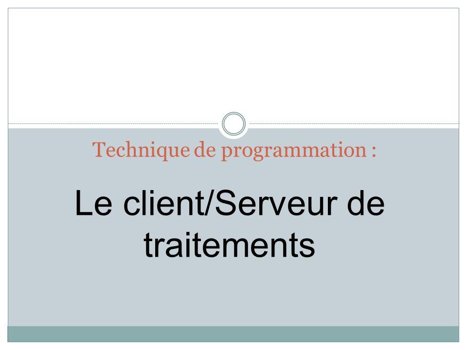 Technique de programmation : Le client/Serveur de traitements