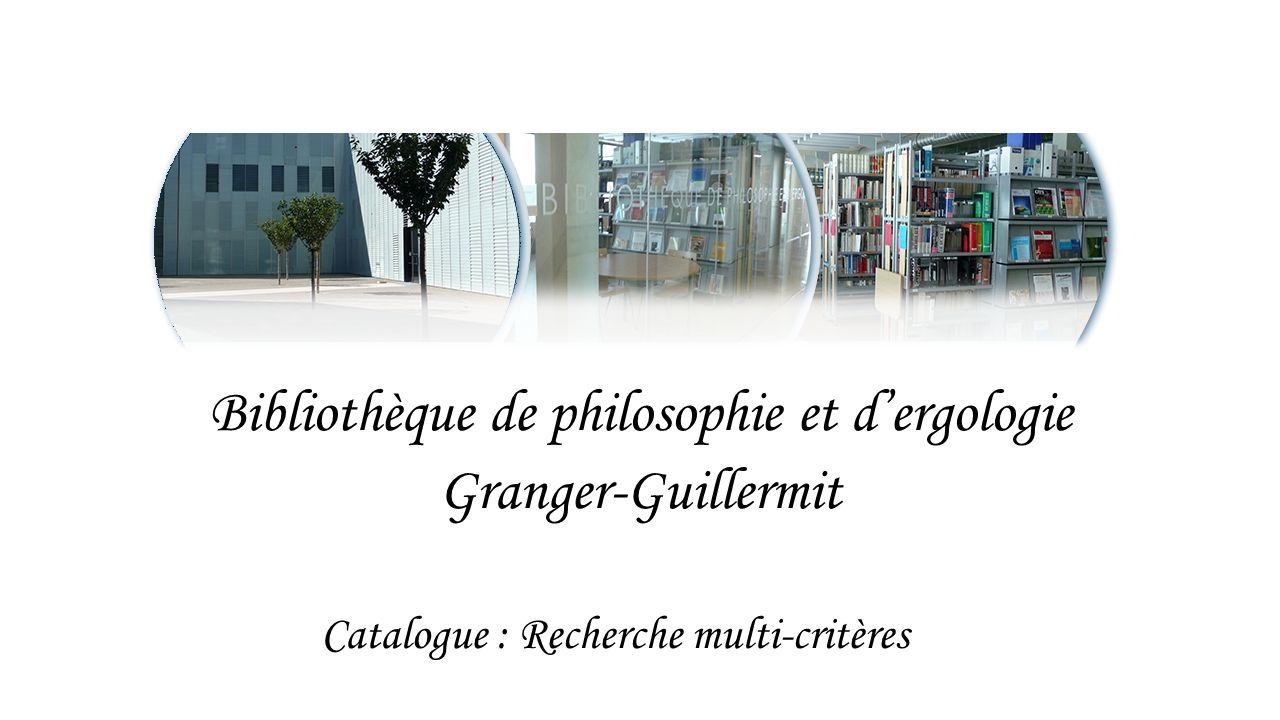 Bibliothèque de philosophie et d'ergologie Granger-Guillermit Catalogue : Recherche multi-critères