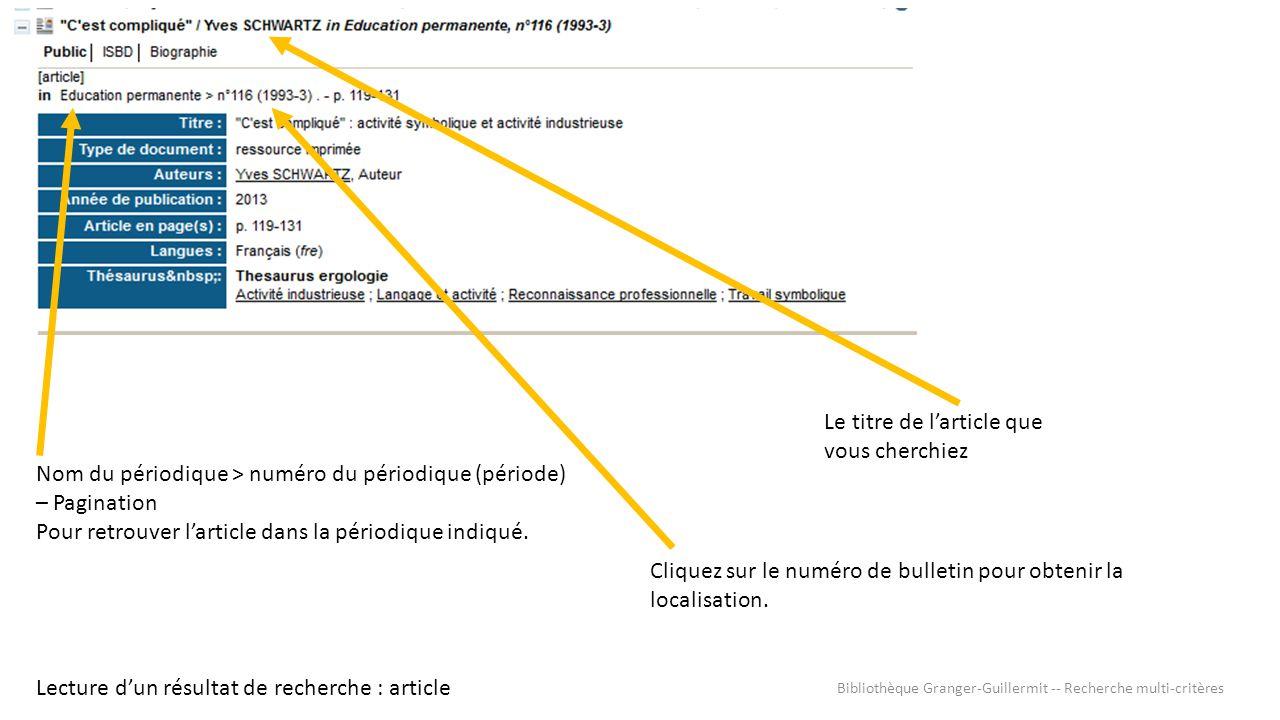 Lecture d'un résultat de recherche : article Le titre de l'article que vous cherchiez Nom du périodique > numéro du périodique (période) – Pagination