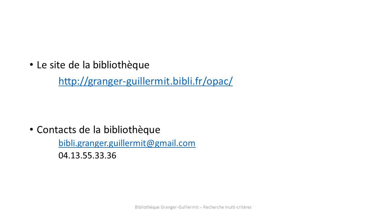 Le site de la bibliothèque http://granger-guillermit.bibli.fr/opac/ Contacts de la bibliothèque bibli.granger.guillermit@gmail.com 04.13.55.33.36 Bibl