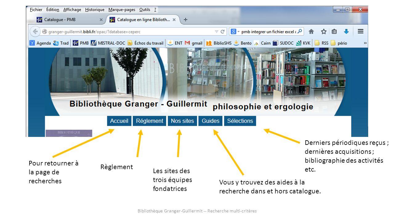 Bibliothèque Granger-Guillermit -- Recherche multi-critères Pour retourner à la page de recherches Les sites des trois équipes fondatrices Vous y trou