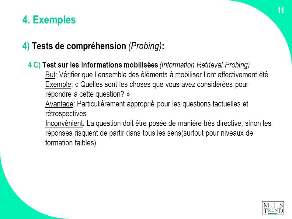 11 4. Exemples 4) Tests de compréhension (Probing) : 4 C) Test sur les informations mobilisées (Information Retrieval Probing) But: Vérifier que l'ens