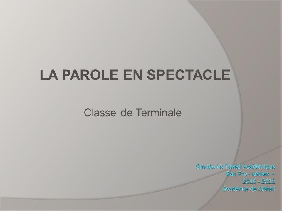 LA PAROLE EN SPECTACLE Classe de Terminale