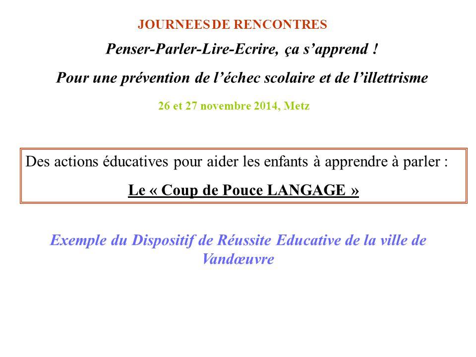 Les ateliers Langage - DRE Vandoeuvre Portage des ateliers Coup de Pouce : Dispositif de Réussite Educative (DRE) Qu'est-ce que le DRE .