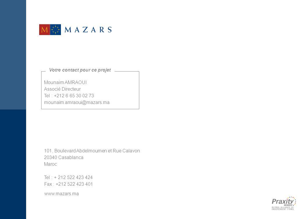 www.mazars.ma 101, Boulevard Abdelmoumen et Rue Calavon 20340 Casablanca Maroc Tel : + 212 522 423 424 Fax : +212 522 423 401 Mounaim AMRAOUI Associé