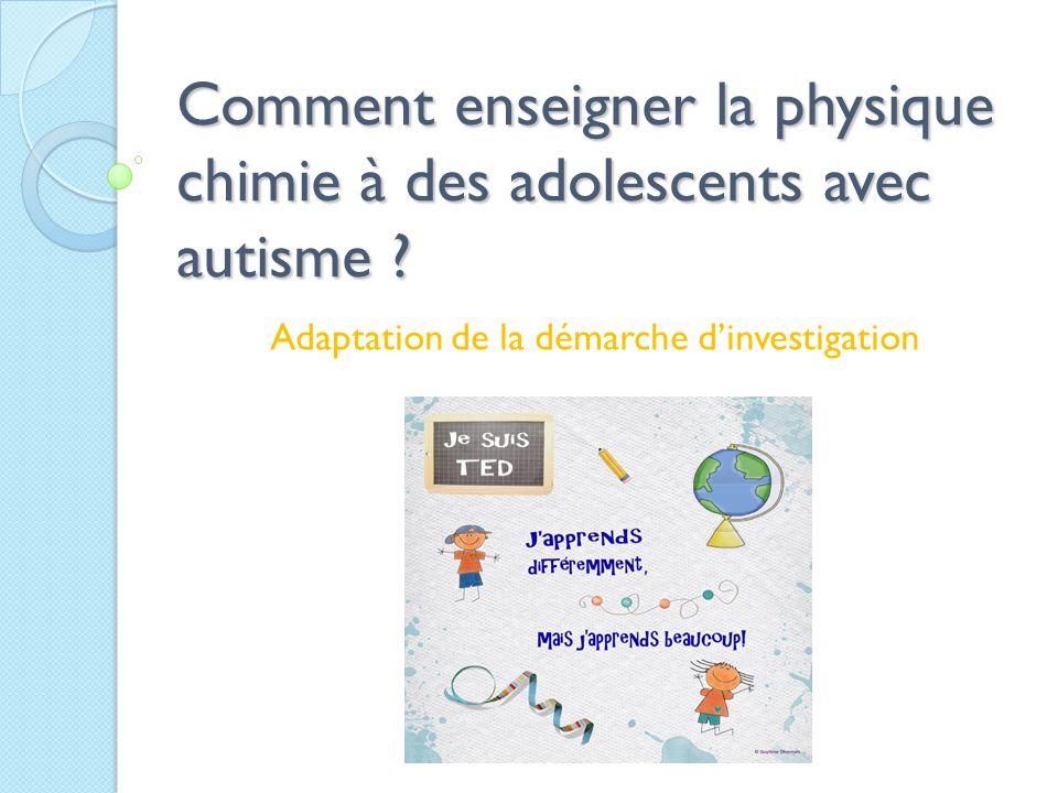 Comment enseigner la physique chimie à des adolescents avec autisme .