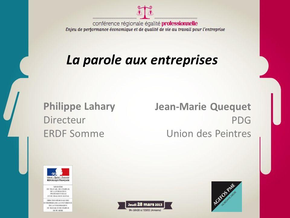 La parole aux entreprises Philippe Lahary Directeur ERDF Somme Jean-Marie Quequet PDG Union des Peintres