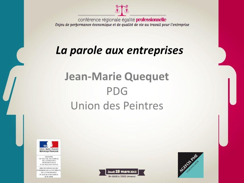 La parole aux entreprises Jean-Marie Quequet PDG Union des Peintres