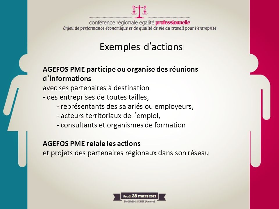Exemples d'actions AGEFOS PME participe ou organise des réunions d'informations avec ses partenaires à destination - des entreprises de toutes tailles