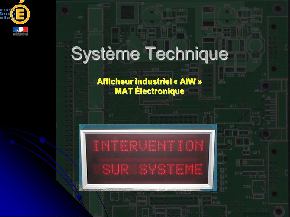 Mise en situation Le système d'affichage est utilisé par les entreprises sur les sites de production pour informer les opérateurs de l'état des machines d'un îlot de production.