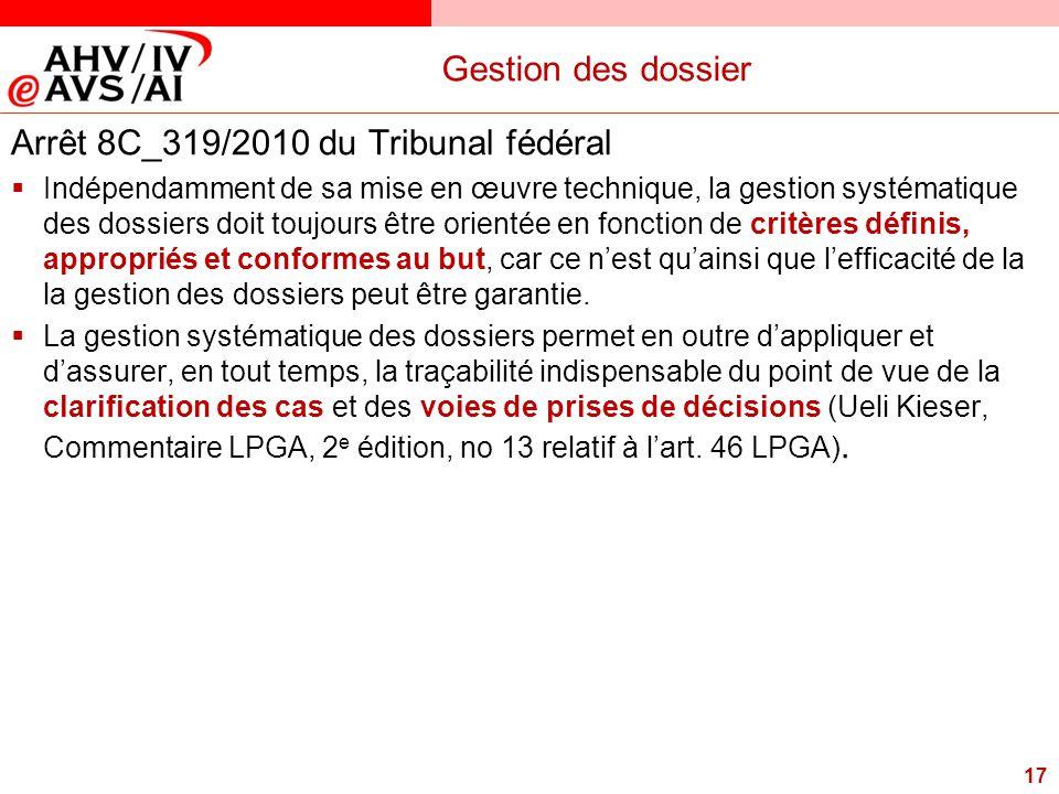 17 Gestion des dossier Arrêt 8C_319/2010 du Tribunal fédéral  Indépendamment de sa mise en œuvre technique, la gestion systématique des dossiers doit
