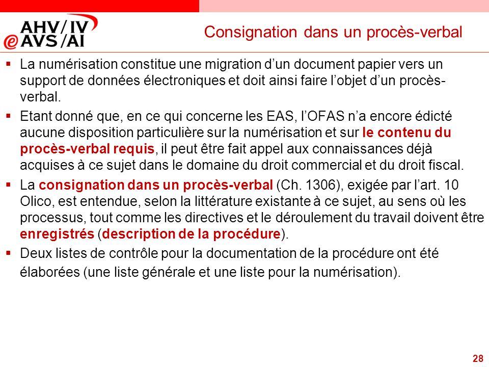 28 Consignation dans un procès-verbal  La numérisation constitue une migration d'un document papier vers un support de données électroniques et doit